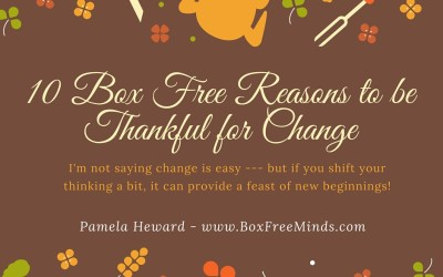 10 Box Free Reasons To Be Thankful For Change